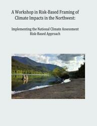 A Workshop in Risk-Based Framing of Climate Impacts in the Northwest: Implementi