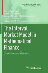 Interval Market Model In Mathematical Finance Game-theoretic Methods By Pierre