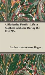 A Blockaded Family - Life in Southern Alabama During the Civil War (Hardback or
