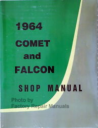 1964 Ford Falcon, Comet, Ranchero Factory Shop Manual Service Repair Reprint