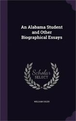 An Alabama Student and Other Biographical Essays (Hardback or Cased Book)
