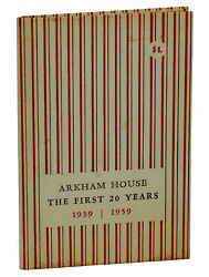 Arkham House The First 20 Years First Edition 1959 August Derleth Donald Wandrei