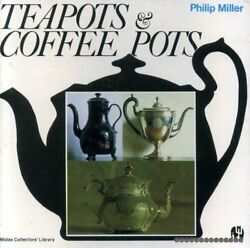Teapots And Coffee Pots Midas Collectors' Library By Miller, Philip Hardback