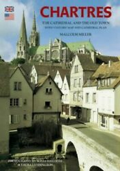 Chartres Cathedral and the Old Town English: T... by Miller Malcolm Paperback
