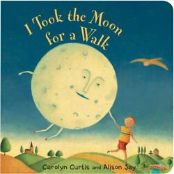 I Took The Moon For A Walk By Carolyn Curtis Board Book Book The Fast Free