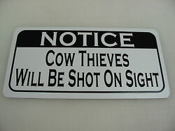 Cow Thieves Will Be Shot Sign 4 Texas Farm Ranch Cattle Barn Country Club Track