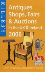 Millerand039s Antiques Shops Fairs And Auctions 2006 In The Uk And Ire... Paperback