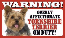 Warning Overly Affectionate Yorkshire Terrier On Duty Wall Sign Yorkie Dog