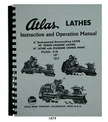 Atlas 6 And 10 Lathe Operator Manual For Models 618, All 10 And 10-f 1879