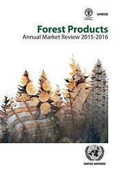 Forest Products Annual Market Review 2015-2016 By United Nations Economic Commi