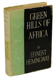 Green Hills Of Africa By Ernest Hemingway First Edition 1935 Dust Jacket 1st