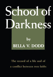 Bella V. Dodd School Of Darkness Record Of Life + Conflict Between Two Faiths Pb