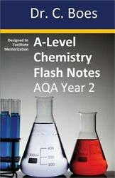 A-level Chemistry Flash Notes Aqa Year 2 Condensed Revision Notes - Designed To
