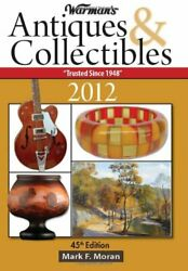 Warman's Antiques And Collectibles Price Guide 2012 By Mark F. Moran Paperback The