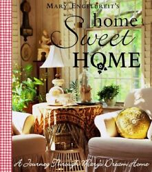 Home Sweet Home A Journey Through Mary's Dream Home By Mary Engelbreit