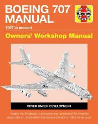 Boeing 707 Ownersand039 Workshop Manual 1957 To Present By Charles Kennedy English