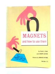 Magnets And How To Use Them Pine And Levine - 1963 Id57675