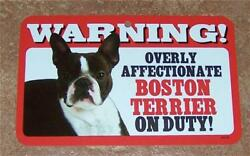 Warning! Overly Affectionate Boston Terrier On Duty Dog Wall Sign Gift USA