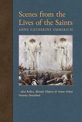 Scenes From The Lives Of The Saints Also Relics, Blessed Objects, And Some Othe