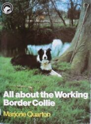 All About the Working Border Collie All About Series Marjorie Quarton
