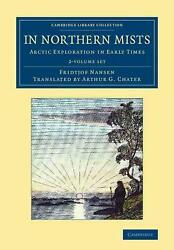 In Northern Mists 2 Volume Set Arctic Exploration In Early Times By Fridtjof Na