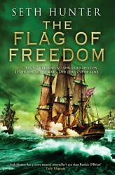 The Flag Of Freedom A Thrilling Nautical Adventure Of Battle... By Hunter Seth