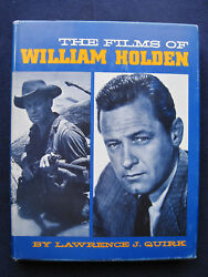 The Films Of William Holden - Signed By William Holden - 1st Edition In Jacket
