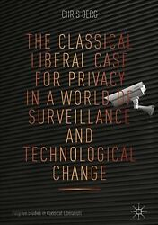 Classical Liberal Case for Privacy in a World of Surveillance and Technologic...