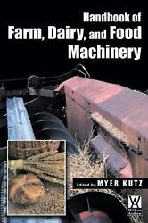 Handbook Of Farm, Dairy And Food Machinery By Myer Kutz English Hardcover Book