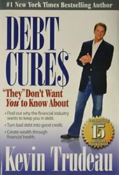Debt Cures They Don't Want You To Know About By Trudeau, Kevin Hardback Book The