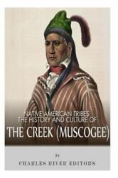 Native American Tribes The History And Culture Of The Creek Muskogee, Pap...