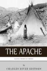 Native American Tribes The History And Culture Of The Apache, Paperback By ...