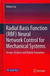 Radial Basis Function Rbf Neural Network Control for Mechanical Systems : Des...