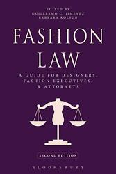 Fashion Law A Guide For Designers, Fashion Executives, And Attorneys By Guiller