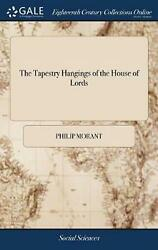 The Tapestry Hangings of the House of Lords: Representing the Several Engagments