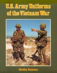 U. S. Army Uniforms Of The Vietnam War By Shelby L. Stanton 1988, Hardcover