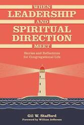 When Leadership And Spiritual Direction Meet Stories And Reflections For Congre