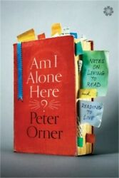 Am I Alone Here?: Notes on Living to Read and Reading to Live Paperback or Soft $15.19