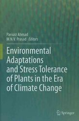 Environmental Adaptations and Stress Tolerance of Plants in the Era of Climat...