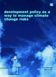 Development Policy as a Way to Manage Climate Change Risks, Hardcover by Metz...