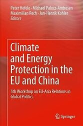 Climate and Energy Protection in the Eu and China : 5th Workshop on Eu-asia R...