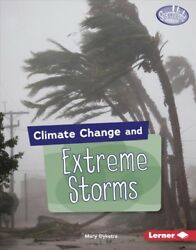 Climate Change and Extreme Storms, Library by Dykstra, Mary, Like New Used, F...