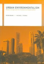 Urban Environmentalism : Global Change And The Mediation Of Local Conflict, P...