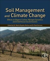 Soil Management and Climate Change : Effects on Organic Carbon Nitrogen Dyna...