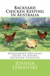 Backyard Chicken Keeping in Australia Paperback by Lemanski Joshua Adam IS...