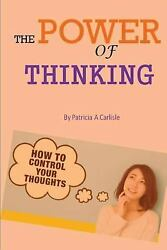 Power of Thinking : How to Control Your Thoughts Paperback by Carlisle Patr...