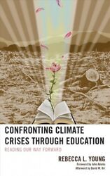 Confronting Climate Crises Through Education : Reading Our Way Forward, Hardc...