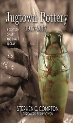 Jugtown Pottery 1917-2017 A Century Of Art And Craft In Clay Hardcover By ...