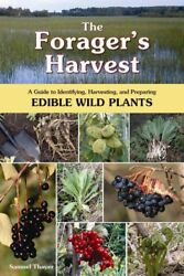 Forager#x27;s Harvest : A Guide to Identifying Harvesting And Preparing Edible ...