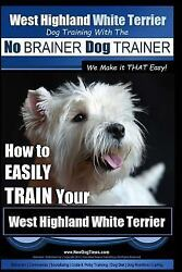 West Highland White Terrier Training Paperback by Pearce Paul Allen Like N...